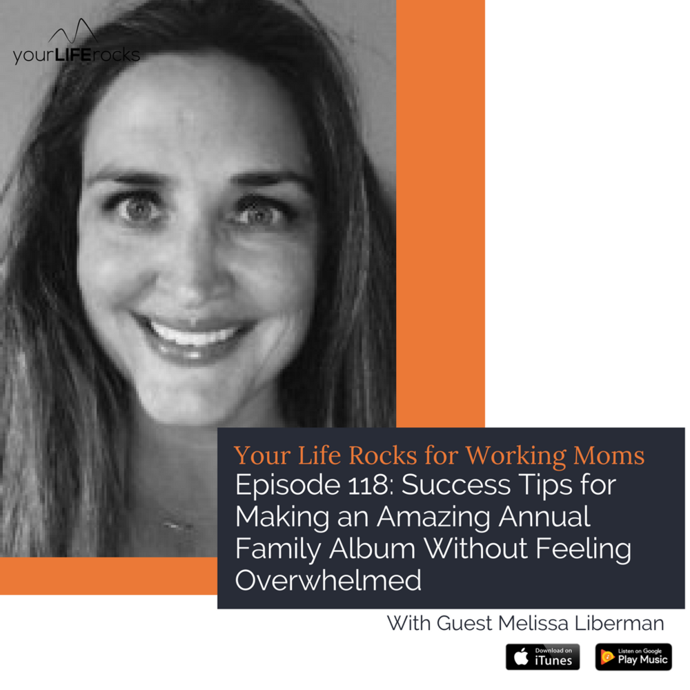 Episode 118: Success Tips for Making an Amazing Annual Family Album Without Feeling Overwhelmed