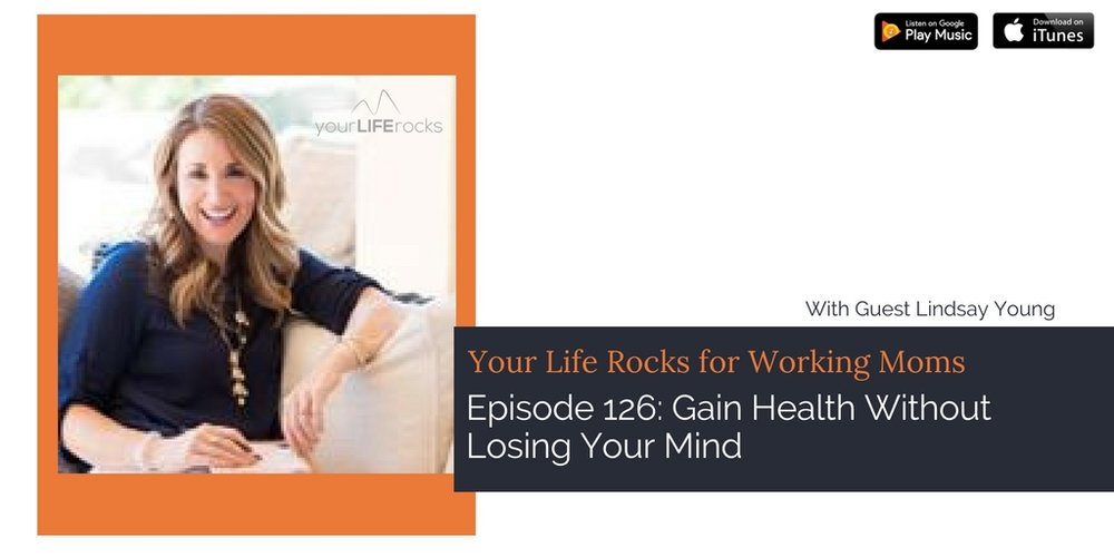 Episode 126: Gain Health Without Losing Your Mind with Lindsay Young