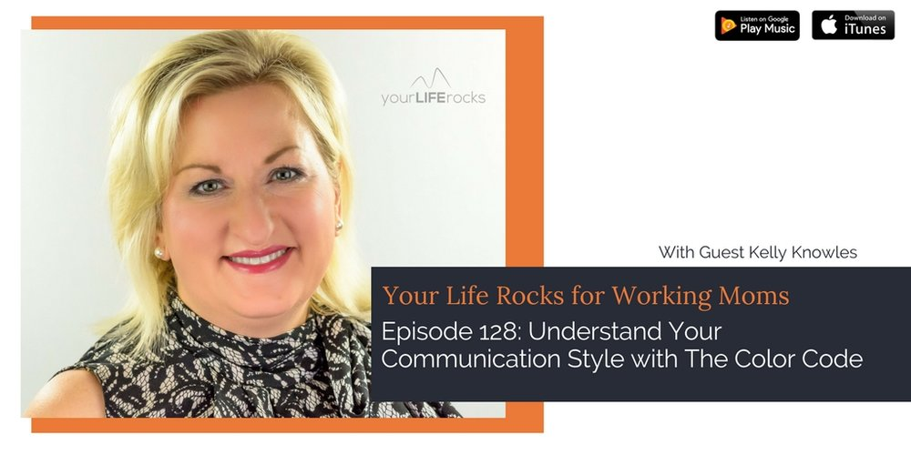 Episode 128: Understand Your Communication Style with The Color Code