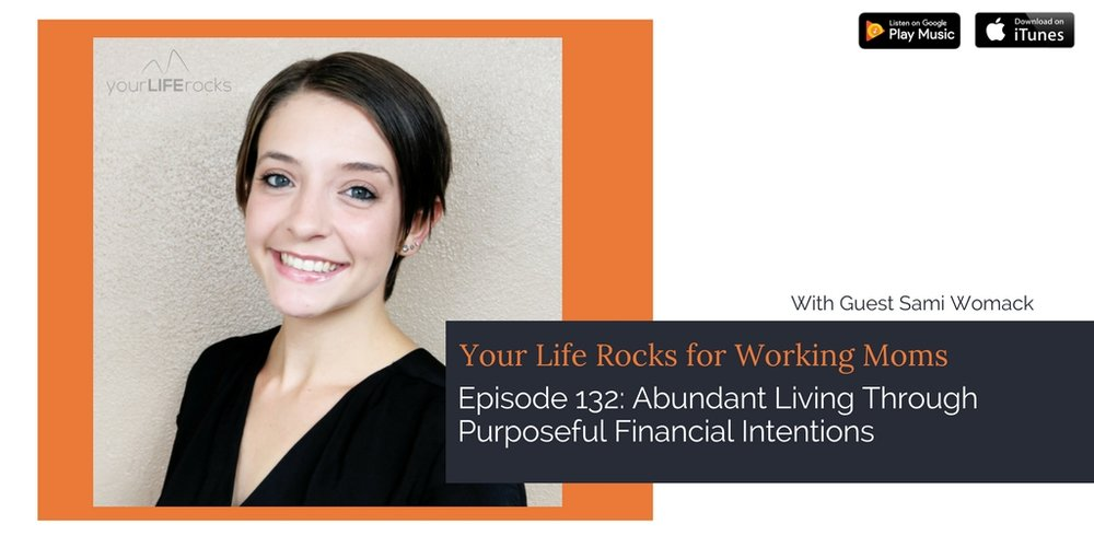 Episode 132: Abundant Living Through Purposeful Financial Intentions