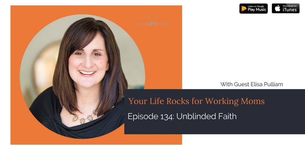 Episode 134: Unblinded Faith