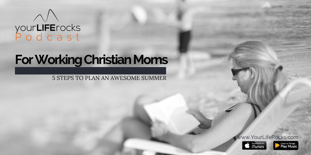 Episode 137: 5 Steps to Plan an Awesome Summer