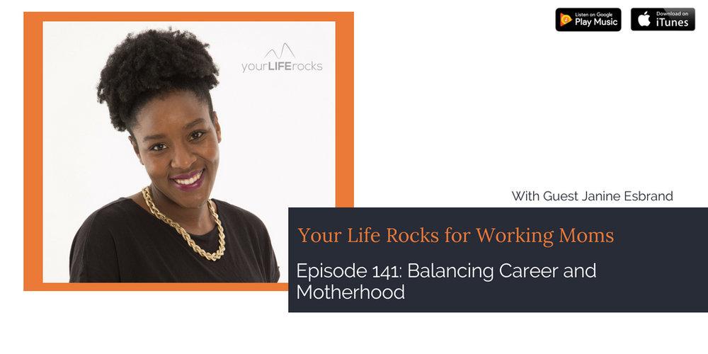 Episode 141: Balancing Career and Motherhood