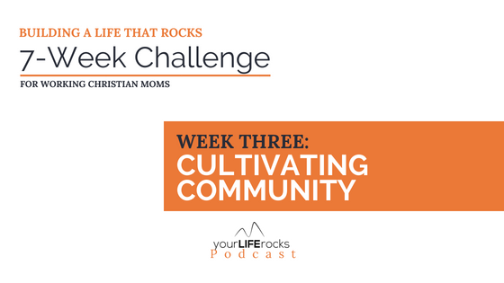 7-Week Challenge:  Cultivating Community