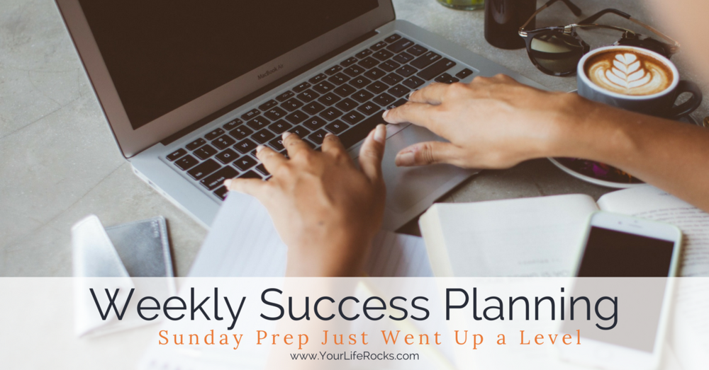 Weekly success planning uplevel your sunday prep