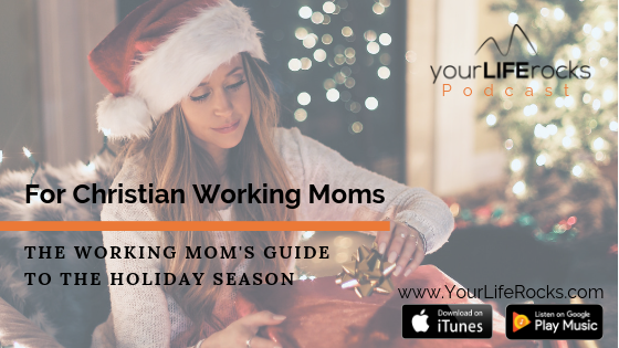 Episode 164: The Working Mom's Guide to the Holiday Season