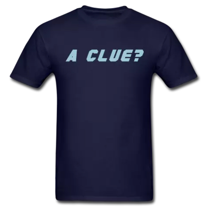 BROX A CLUE?  quote tee