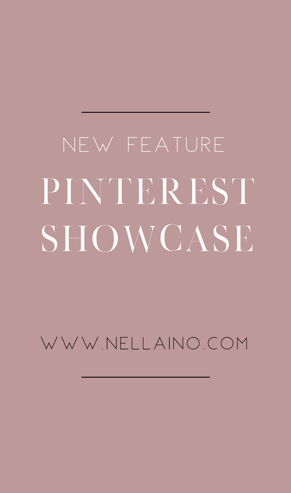 New Pinterest showcase feature and other updates to more coherent Pinterest and easier Pinterest experience. Visit www.nellaino.com/pinterest-showcase to read more!