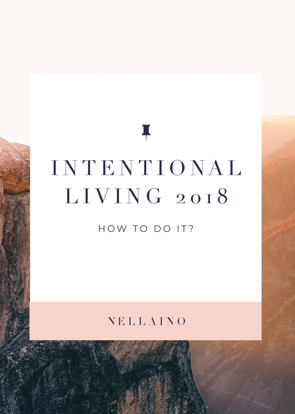 How to live intentionally in year 2018. I have few tips how you can start practising more intentional way of living. There are 30 encouraging intentional living quotes too! Don't miss out them. Read the full blog post: www.nellaino.com/blog #intentionalliving #purposefulliving #minimalmood #minimal #quotes #motivationalquotes #nellaino