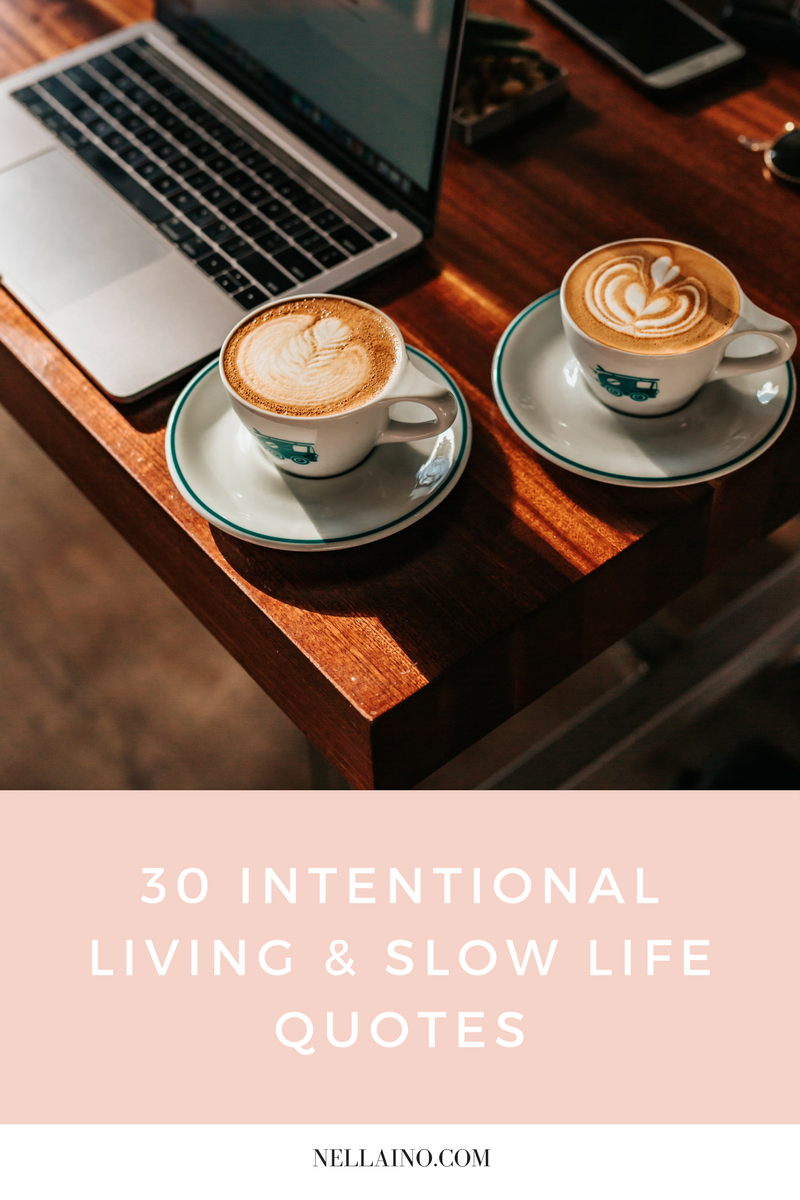 Intentional living and slow life quotes from Nellaino.png