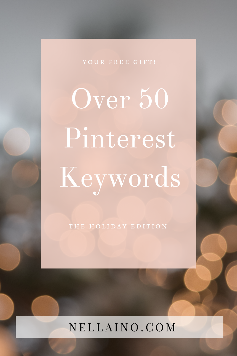 Holiday keywords for your Pinterest strategy from the Pinterest expert I small business I Pinterest marketing I Pinterest branding I Nellaino www.nellaino.com #pinteresttips #keywords