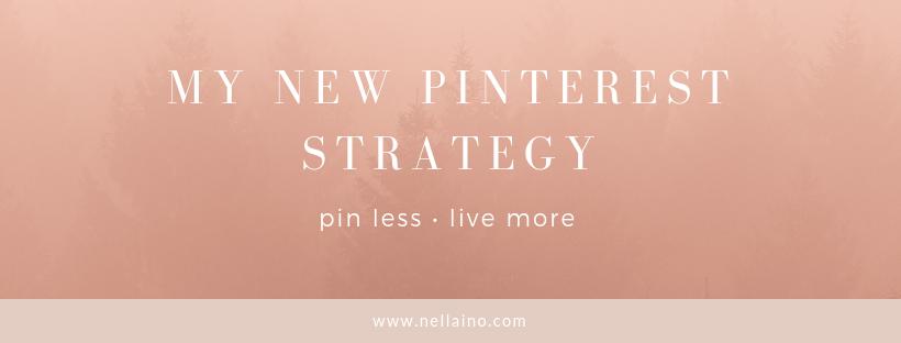 NEW PINTEREST STRATEGY by Nellaino www.nellaino.com.png