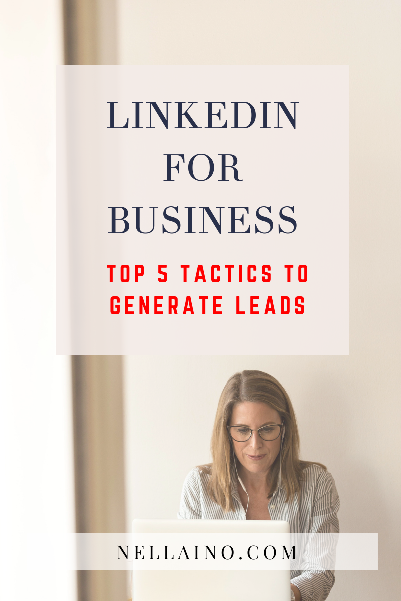 How to generate leads from LinkedIn Learn top 5 tactics and tips to do it. I Nellaino www.nellaino.com #linkedin #linkedintips