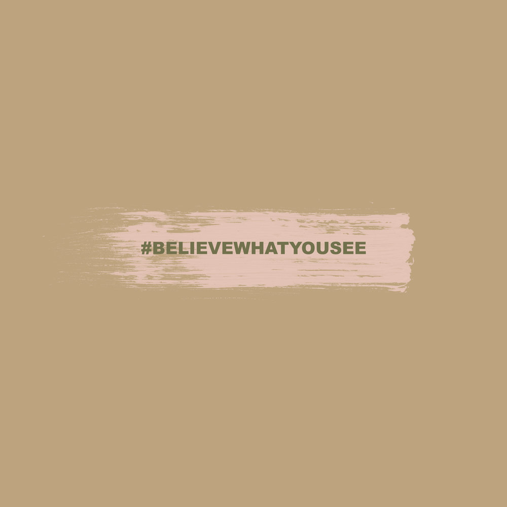 PERSONAL: 1ST FEB 2018   Read the story behind our #believewhatyousee hashtag     READ MORE...