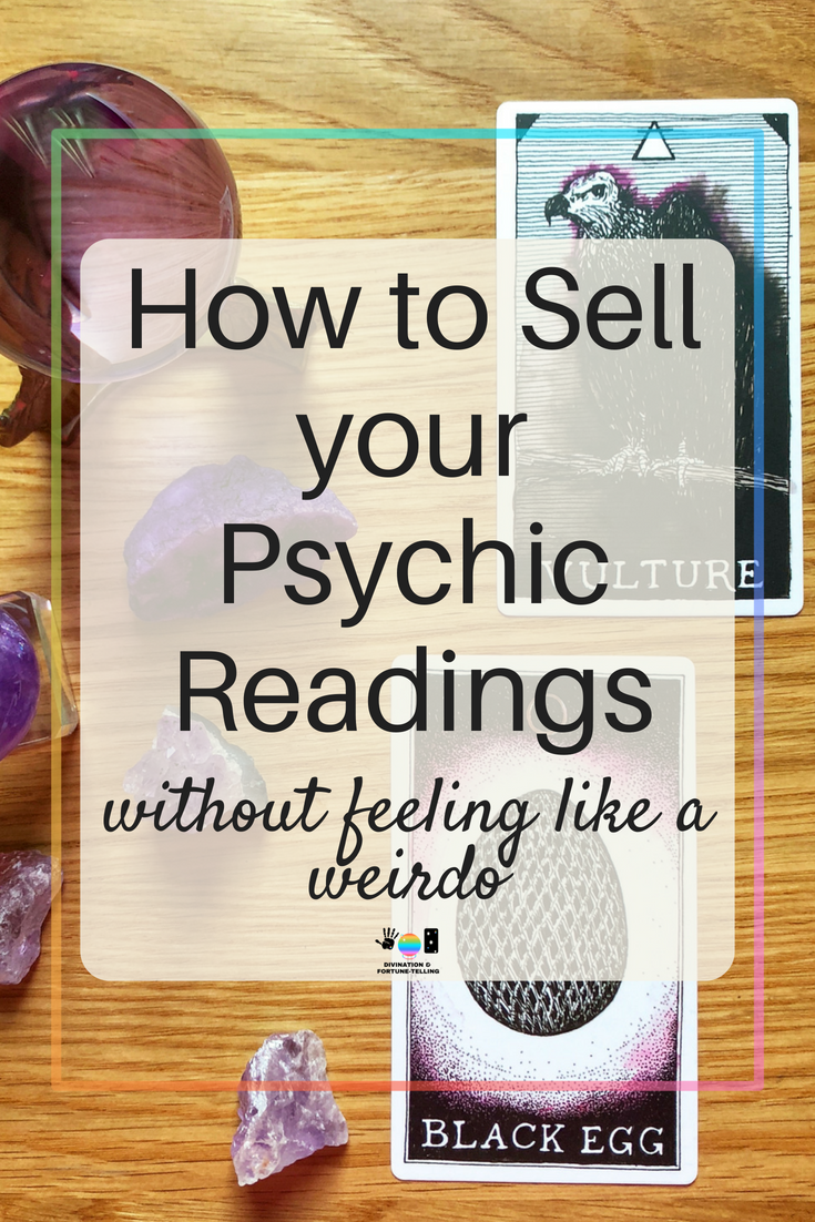 How to sell your psychic readings in your intuitive or spiritual based business. Tips and tricks for if you struggle to market and promote your psychic company for mediums, Tarot readers, astrologers and fortune tellers.
