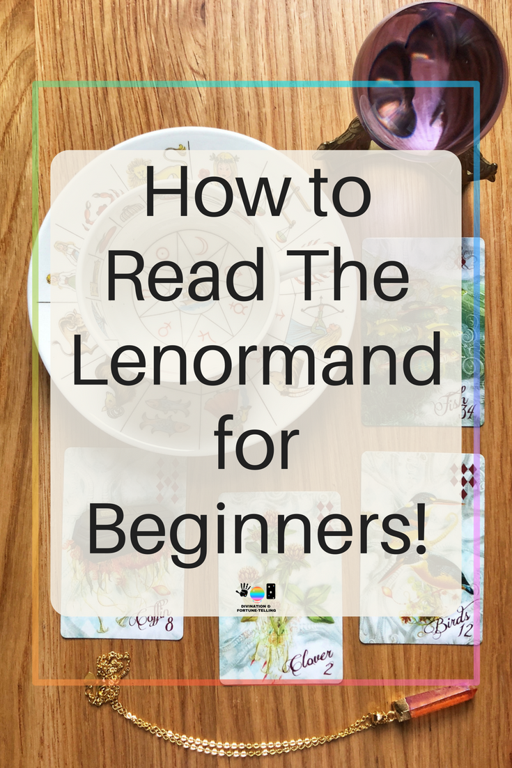 How to read Lenormand cards for beginners. This article looks at all the basic things you need to know before you start learning Lenormand card fortune telling. I don't discuss how to perform a spread or the combinations yet, just the basic meanings. Post includes a free PDF cheat sheets.