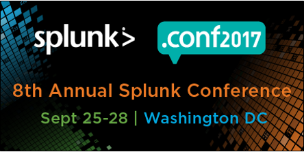 Splunk .conf2017 - Conference   |   September 25-28, 2017   |   WashingtonSplunk .conf is the company's biggest event of the year! Our President and CEO will be present to promote our service offering and our partnership with Splunk. Contact us to organize a meeting!LEARN MORE