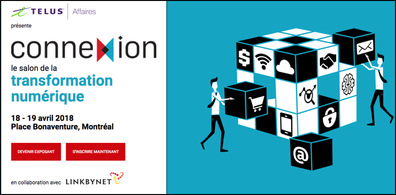 Salon de la transformation numérique - Trade show |  April 18-19, 2018  |  MontrealWe will be sponsoring this event with ESI Technologies.Come by our booth to learn how we can assist your organization throughout its digital transformation journey!LEARN MORE
