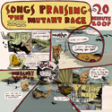 Songs Praising The Mutant Race   cover art.  Click for hi-res.