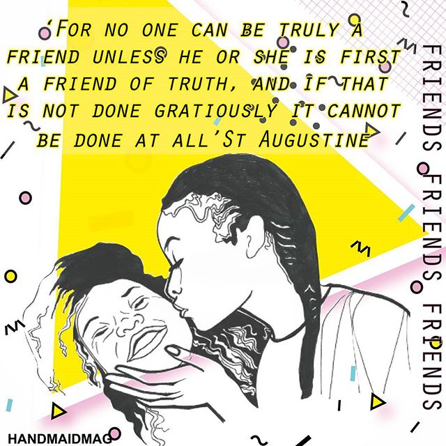 'For no one can be truly a friend unless he or she is first a friend of truth' St Augustine  #handmaidmag #staugustine #friendship #truth