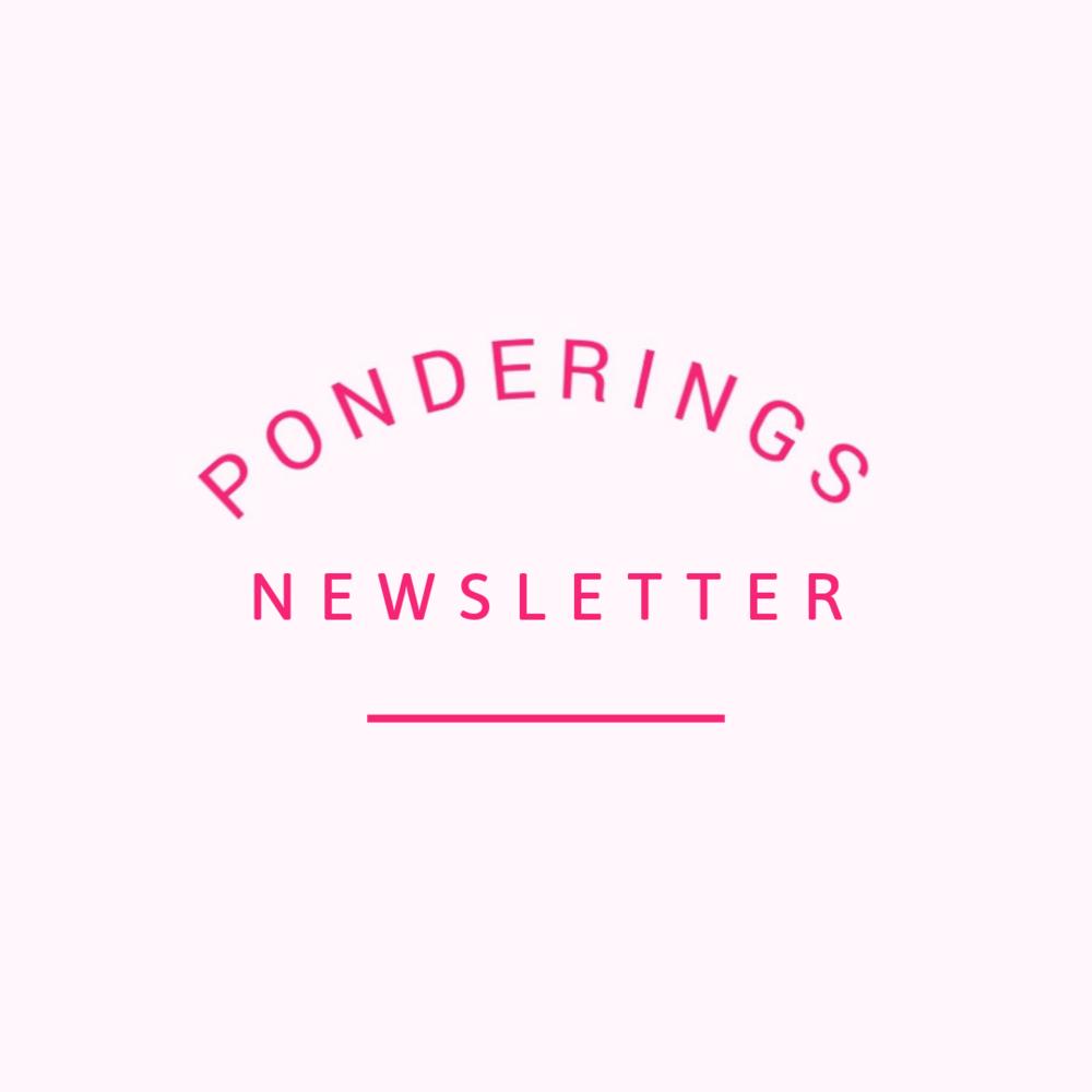 Ponderings Newsletter (10).png