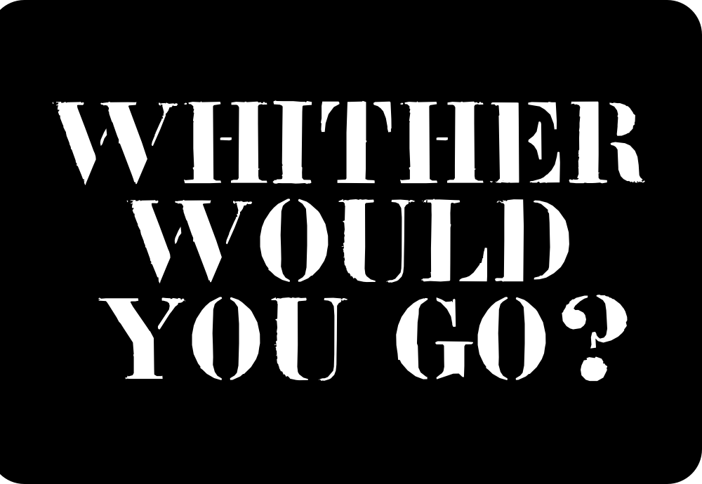 'Whither Would You Go?' - 2017