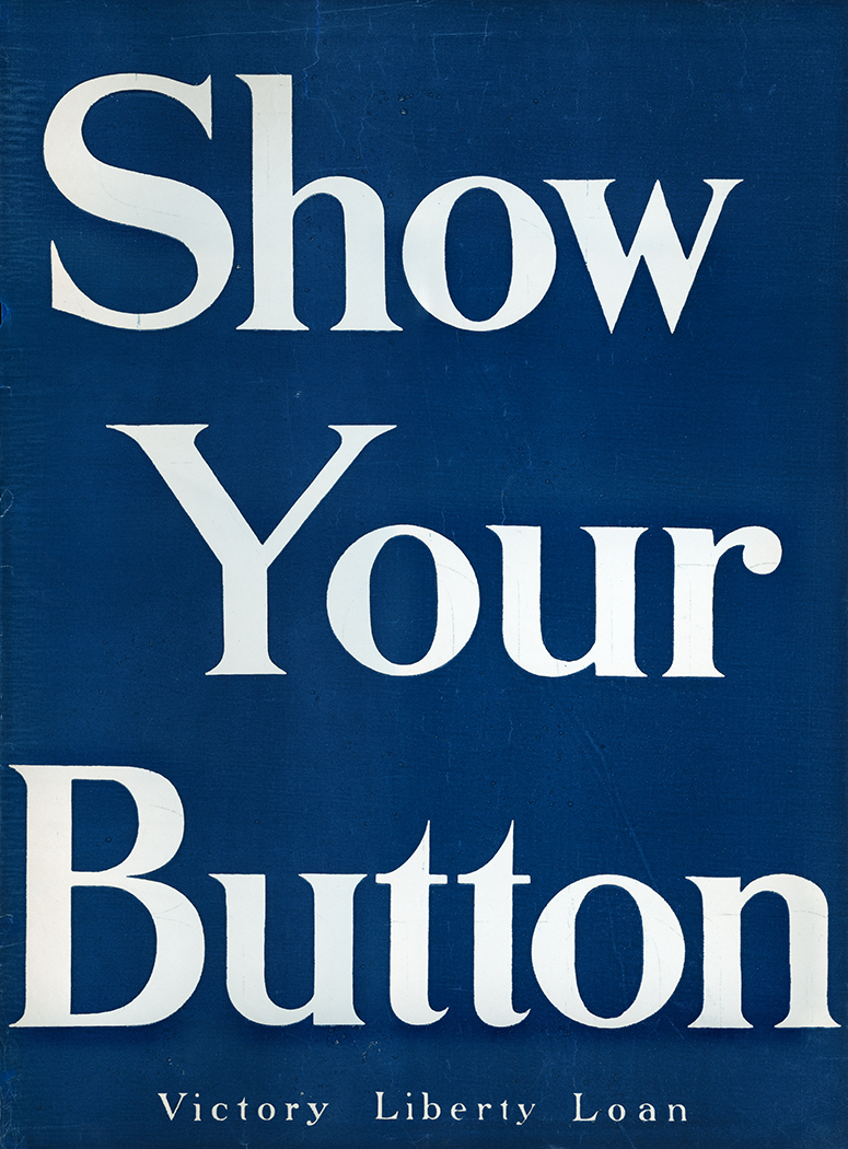 """Show Your Button"" Anonymous Publisher not identified c. 1918"