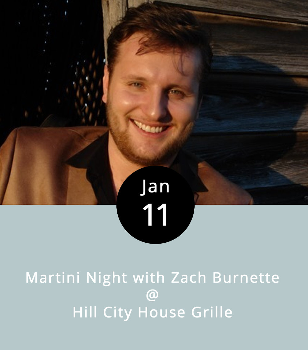 "Hill City House Grille hosts a Martini Night on Wednesdays that kinda, sorta doubles as a ""Girls' Night Out."" To up the ante, they've got local country-music wunderkind Zach Burnette booked to play his version of swinging, bluesy, and sometimes even a bit boozy Americana classics just about every Wednesday for the foreseeable future. The martini specials are just five bucks, and Zach's a mighty handsome dude, who looks the part of a young and hungry Nashville star. Speaking of hungry, the Hill City bar menu features wings and other tasty things. The action starts at 7 p.m. and runs until 10 p.m., and there's no cover charge. The Hill City House Grille is located at 7001 Timberlake Road in Lynchburg; call (434) 237-6110 for more info.  H  ill City Events   Z  ach Burnette - Reverb Nation"