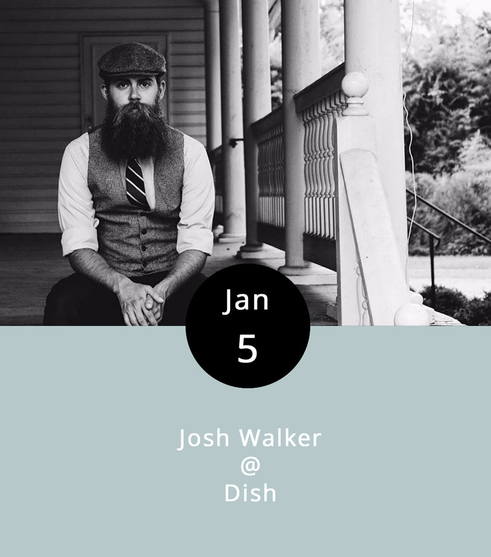 "Singer-songwriter Josh Walker has a mighty beard to go with his mighty voice, and at least one blue acoustic guitar that we know of. Stylistically, he's rooted deeply in Americana, which translates to songs by Amos Lee, by former Drive-By Trucker Jason Isbell, and by Walker himself, who's got a timely sing-along about politics that suggests a kind of bipartisan consensus. Walker also likes to break out tunes he grew up on, including classics by the Eagles, Tom Petty, and Green Day. He's holding down the corner spot at Dish tonight for the downtown restaurant's Thursday ""Local Lounge."" The music runs from 8-11 p.m., so the kitchen will be serving a full menu when Josh gets going. Dish specializes in an eclectic array of small plates, which may be the perfect pairing for an evening of casual music. And, the kitchen's crew chief Dave Ellis was just anointed Best Chef in Lynchburg by readers of  The Burg . Dish is located at 1120 Main Street in downtown Lynchburg; call (434)   528-0070 for reservations and more info.     Dish - Facebook    J   osh Walker"