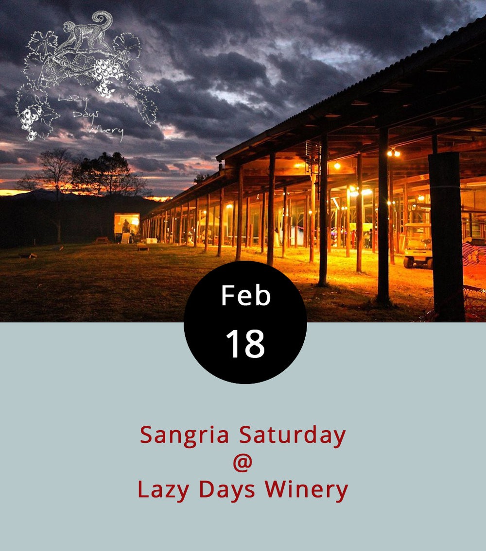 The weather around these parts has been just a little all over the place of late. One day it's in the springtime 70s, and the next it's dipping in the more wintry 30s. We're hoping it'll be in the temperate range for Sangria Saturday at  Lazy Days Winery  (1351 N. Amherst Hwy.), a family owned vineyard in Amherst County where they've been growing Petit Manseng and Merlot since 2007. They've since expanded their wine-making repertoire to Malbec and Pinotage. And, today they're making sangria, which you can get by glass or growler. The sipping commences at 11 a.m. and runs until 5 p.m. on the Lazy Days lawn. Growlers are $25, and can be refilled for just $15. Sangria Saturdays happen twice a month at Lazy Days, and there's usually live music from noon to 4 pm. Call (434) 381-6088 for more info.