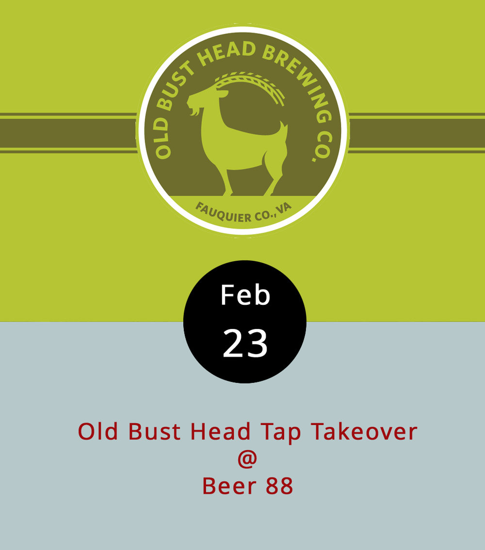 "Somewhere out in Fauquier County, VA, there's a crossroads known to locals as ""Bust Head,"" and a brewery/tap room discerning beer consumers know as Old Bust Head. Beer 88 (113 Hexham Dr.) in Wyndhurst is giving its taps over to several Old Bust Head specialties: the Chukker Czech pilsner, TANX'nitania imperial IPA, Wildcat IPA, and Vixen Irish Red, as well as the limited release, cinnamon-kissed Horchata Gold Cup, and a coffee-infused Russian imperial stout that's called Sumatra Gold Cup. For more info about what brewing at Old Bust Head, click  here . Beer 88 is a top-notch burger joint, and their menu is  here . The tap takeover runs from 5 p.m. until closing time at midnight; Call (434) 582-5025 for more info."