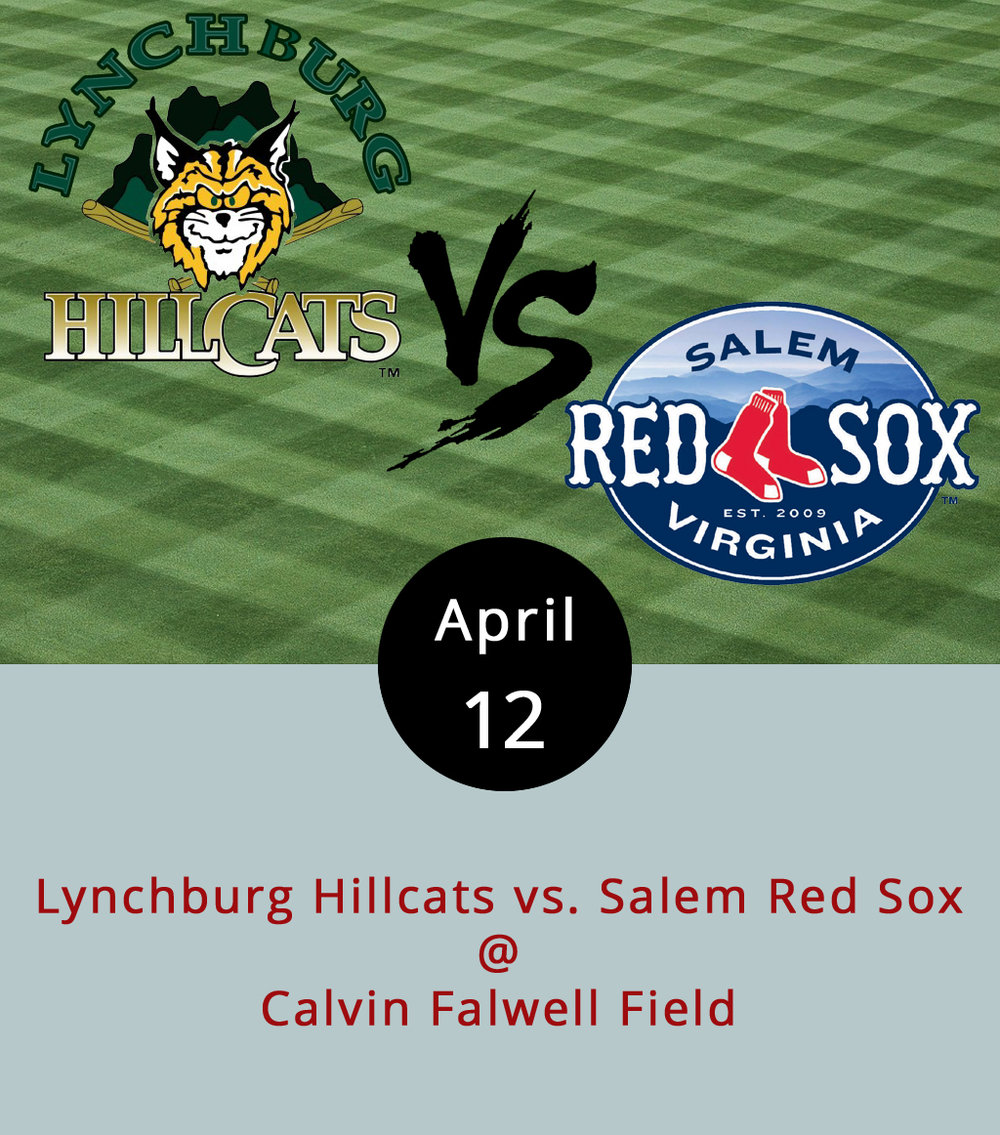 It's early yet, but the Lynchburg Hillcats got off to a bit of a rough start with the first series of their season, going one-in-three in their opening homestand against Myrtle Beach. The good news is that it was a bit of a rough start for their Carolina League Northern division rivals, the Salem Red Sox, who also began the season with just one win and three losses. The Salem Red Sox come to town to battle it out against the Hillcats in a three-game series that culminates tonight at 6:30 p.m. at Calvin Falwell Field (3180 Fort Ave.). One thing we can definitively predict: after tonight's game, one of the two teams will no longer be in last place. And here's the nice thing about going to a Wednesday night game: when you buy a $9 ticket to tonight's game, you automatically get a ticket for the next Wednesday night game, which is on May 3 against the Winston-Salem Dash. Call (434) 528-1144, or click  here  for tickets.