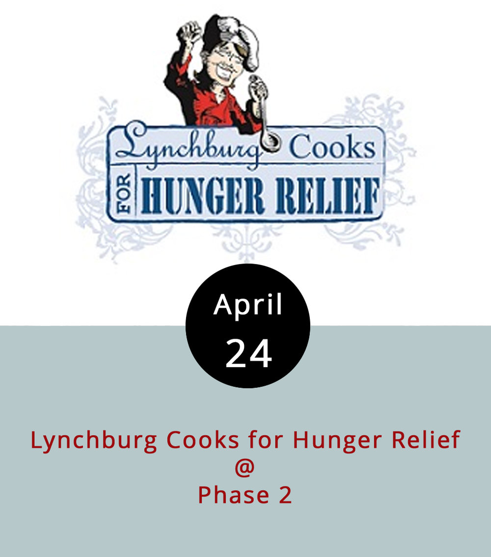 Good works are on the menu at Phase 2 this evening, as more than 30 local restaurants, wineries, and craft brewers team up to raise money for the Salvation Army, DAWN, and Neighbors helping Neighbors of Amherst County. The 26th annual Lynchburg Cooks for Hunger Relief benefit takes over at Phase 2 (4009 Murray Pl.) from 6-9 p.m. The local jazz-funk band Apple Butter Soul will be in the house to provide the grooves, and there will be a silent auction of some kind. Tickets are $30, and can be purchased through the  United Way of Central VA . Call (434) 455.6909 for more info.