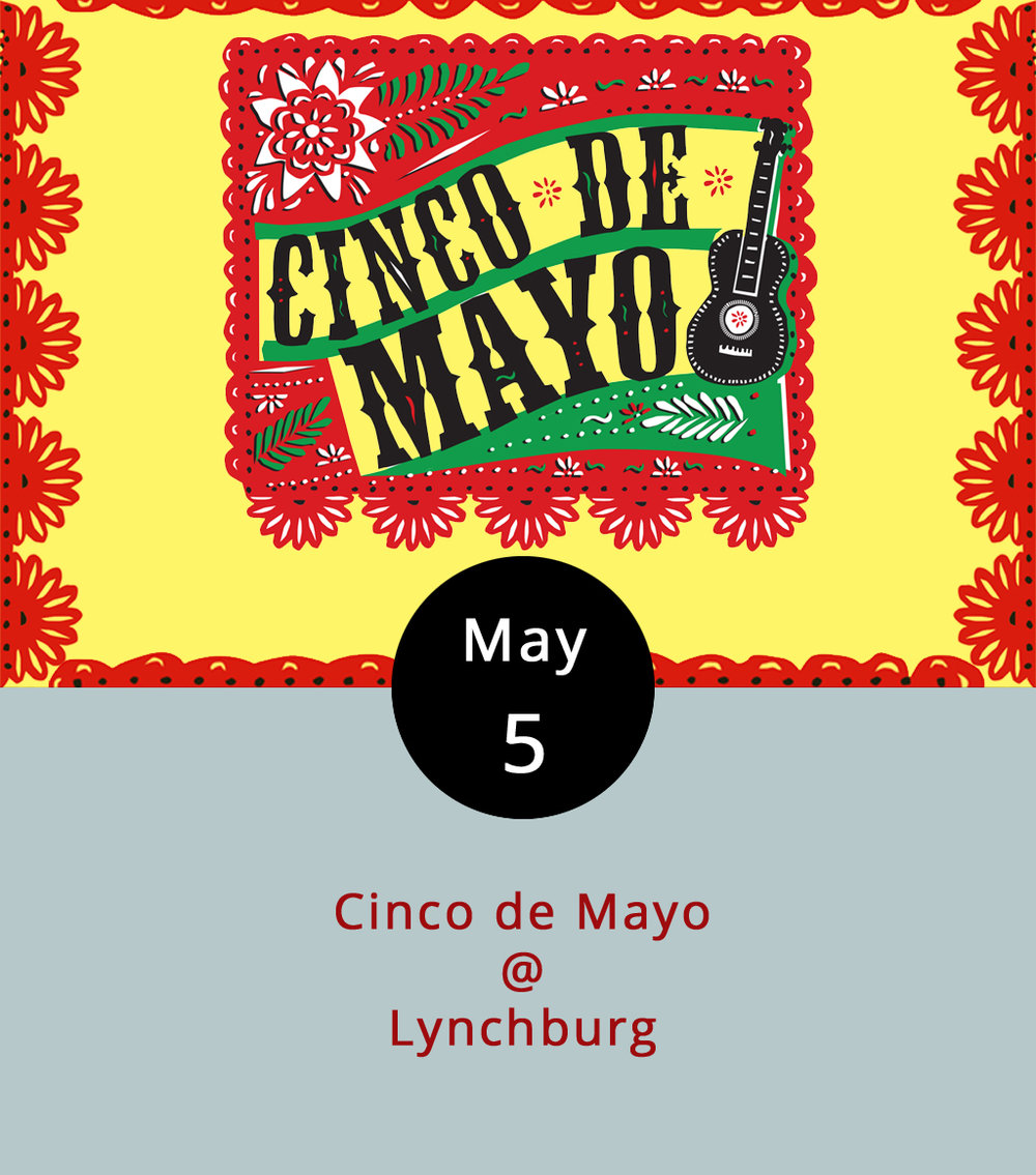 "Happy Cinco de Mayo! For those of you who mainly associate that designation with an excuse to pop a couple of Dos Equis (""stay thirsty, my friend""), here's a little background: Back when the US was embroiled in the Civil War, Mexico had a little thing going with the French. It culminated victoriously for the Mexican army on May 5, 1862, when the French forces suffered defeat at the Battle of Puebla. Cinco de Maya is not Mexican Independence Day – that's September 16th. But, it can be a good time, so long as you drink responsibly and remember that the most interesting man in the world is the guy who gets home safely. They'll be celebrating downtown at El Jefe (1214 Commerce St.) with the usual tacos, tequila, and beer, as well as pop-up bar down on the Bluff Walk. At Bootleggers (50 13th St.), you can grab at Quesadilla Burger topped with sour cream, salsa, pico de gallo, shredded lettuce, and pepper jack cheese. And, we've got more complete lists of what's going on in and around town on our LynchburgDoes More page right  here ."