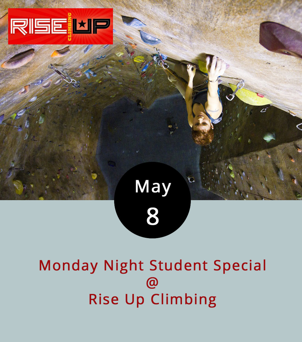 The start of the week is always a drag. Especially if you are a student. The joys of the weekend are over and all you have to look forward to is . . . well, not much. Rise Up Climbing (1225 Church St.) is doing its part to help the young and restless make Monday night feel almost like part of the weekend. According to their  Facebook page , Monday nights are now Student Special Nights, meaning that a day rock-climbing pass is $10, equipment fees are $3, and, if you need one, belay instruction is only $7. Those age 18 and under are considered students, and anyone over 18 with a valid school ID qualifies as well. Student Night runs from 5-10 p.m. Don't worry: your school work can wait 'til Tuesday.