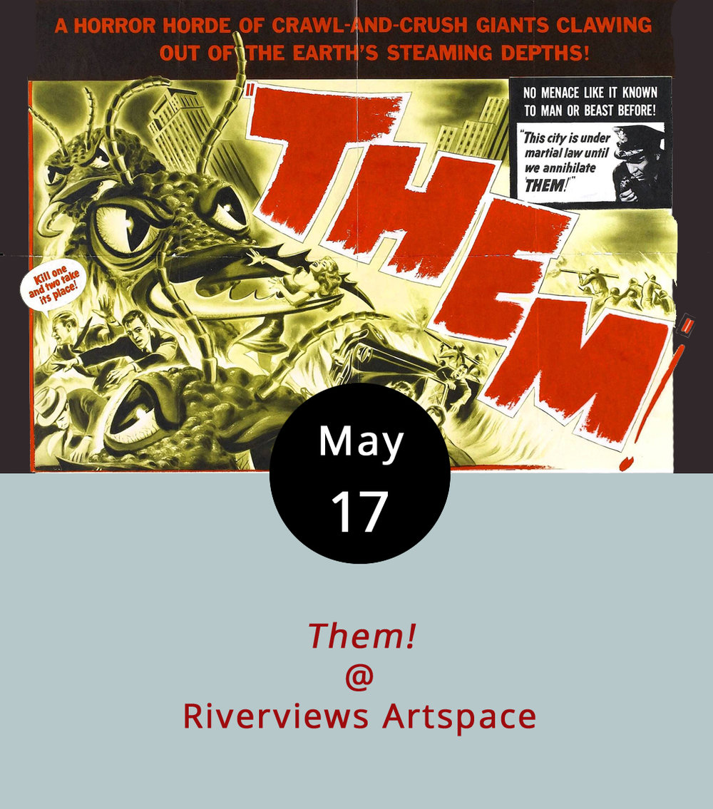 "It's yet another film night at Riverviews Artspace (901 Jefferson St.). Here are some basic plot points: A lone little girl is found wandering the New Mexico desert; she falls into a catatonic state; when she is revived, all she can say is ""Them!"" And that's just the opening sequence of the 1954 creepy thriller  Them! . It's May's entry in the Ken Faraoni Film Noir Series at Riverviews, and it happens to hold the distinction of being the first ""big bug"" picture to hit the silver screen back in the fifties. It stars a young James Whitmore, James Arness, Edmund Glenn, and Joan Weldon as lawmen and scientists battling a horde of enormous ants — i.e., ""Them!"" The 7:30 p.m. screening will be preceded by a brief and humorous overview of the film by local bronze artist and film buff Ken Faraoni. Tickets are $6; call (434) 847-7277 or click  here ."