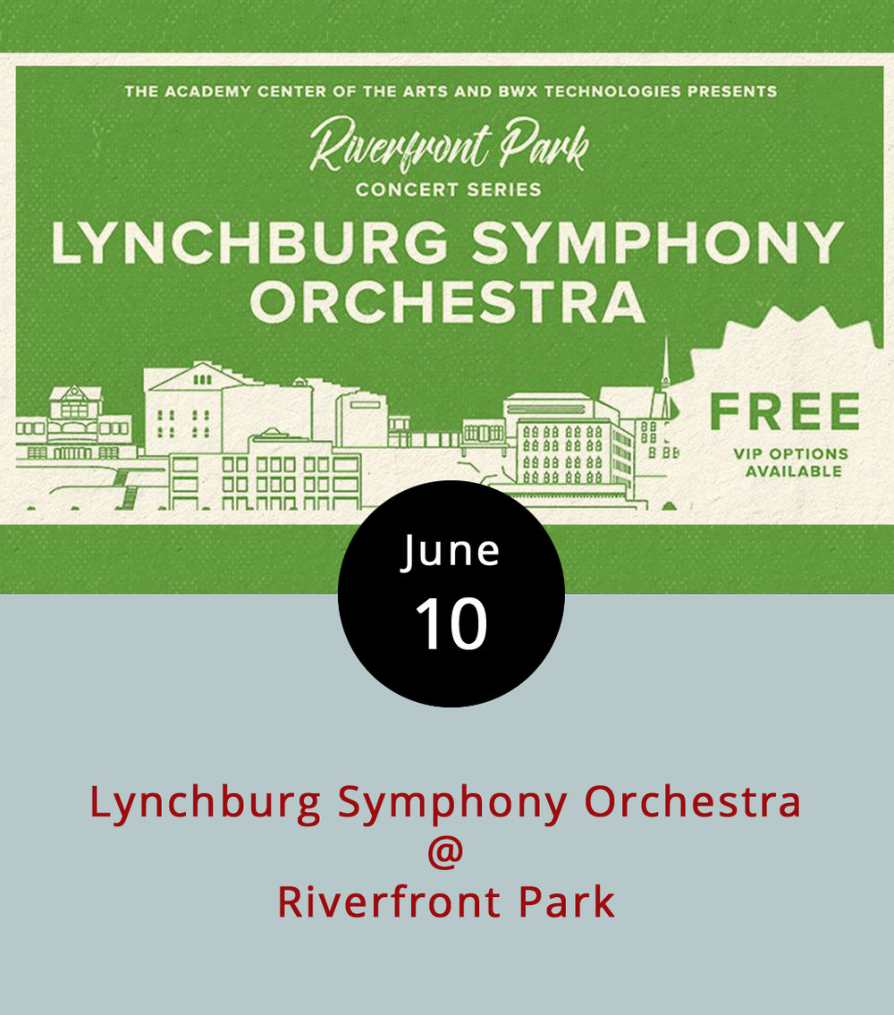 The Riverfront Park Concert Series is finally in full swing with the Lynchburg Symphony Orchestra's upcoming performance. The LSO was first created in 1983, and since then, they have played more than 200 shows for the greater Lynchburg community, which is only like six a year. Like the rest of the summer concert series, this performance will take place in Riverfront Park (1100 Jefferson St.), rain or shine. It runs from 7-10:30 p.m., with doors opening at 6 p.m. Food and beverages will be available for purchase from local vendors. The concert is free, unless you want  VIP tickets , which are $35 per person and include food and drink vouchers and access to premium covered seating. The concert will close with fireworks. Call the Academy Center of the Arts, at (434) 846-8499 for more info, or click  here  .