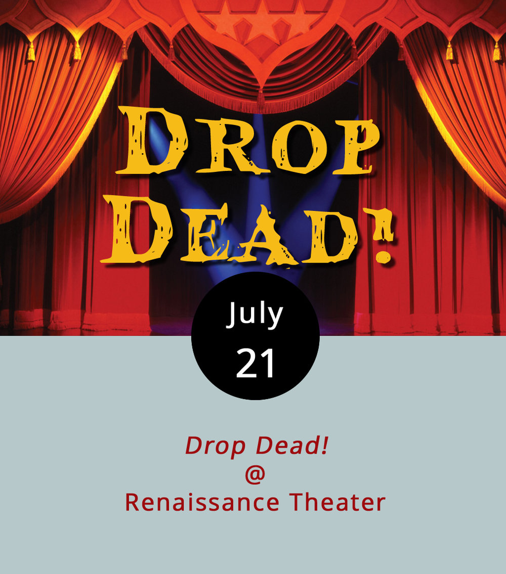 Lynchburg's oldest community theater group – Renaissance Theatre – get in character this week for  Drop Dead! , a 1985 comic mystery thriller by actor/playwrights Billy Van Zandt and Jane Milmore. The drama revolves around a group of Hollywood has-beens (and never-weres) desperate to revive their careers. There's a director, who's crazy; a producer, who's a lech; an aging ingénue, who demands that the set  must  match her eyes; and an ex-sex star, who goes by the nom-de-porn Candy Apples. Really, is it a surprise to anyone when somebody gets murdered the day before opening night? Renaissance Theatre (1022 Commerce St., Suite A) has eight stagings starting July 21 and running through August 5. All performances start at 8:00 p.m., except the one on Sunday, July 30, which is a 3:00 p.m. matinee. Tickets are $15 and $18; call (434) 845-4427 or click  here  for more info.