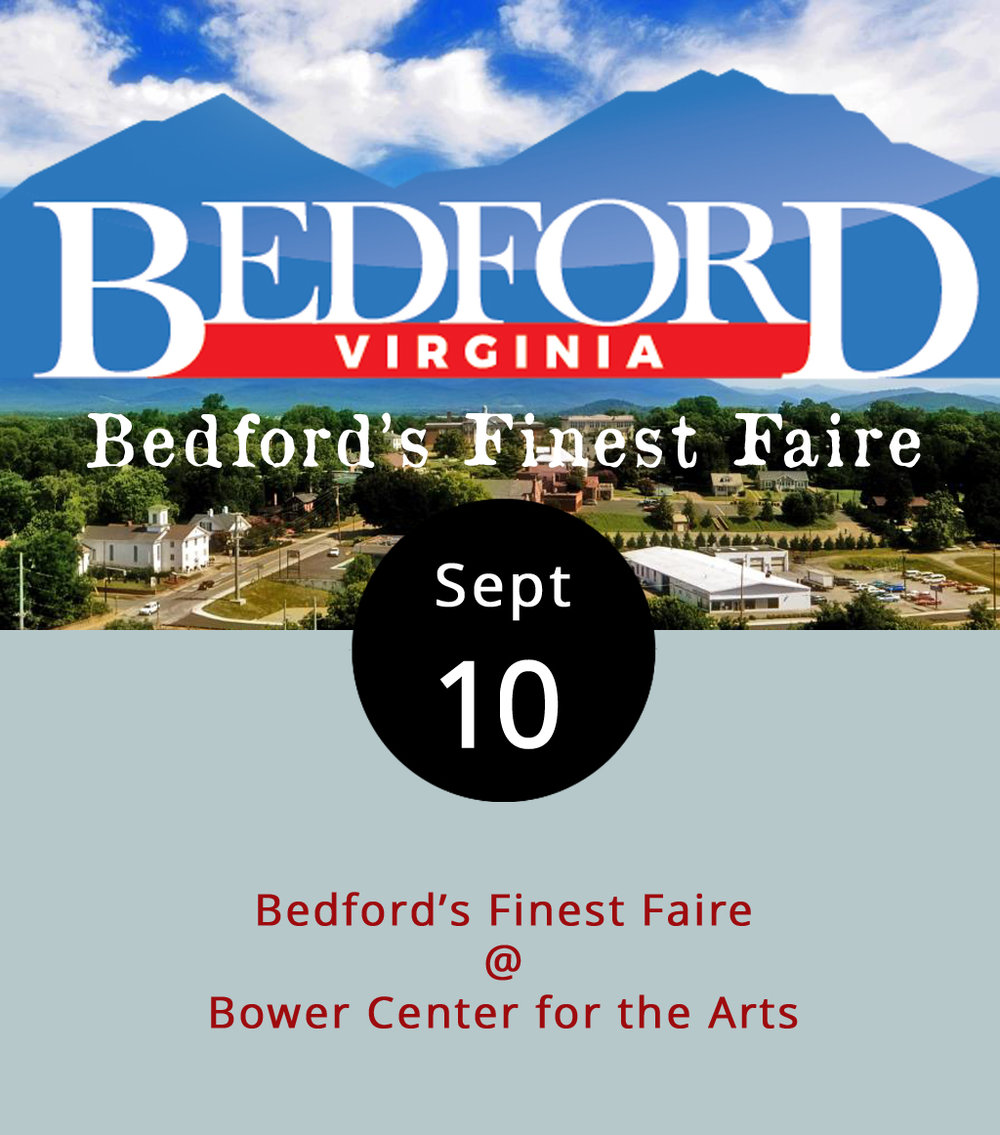 Bedford town has been growing its restaurant and arts scene over the last several years, adding restaurants and most recently Beale's brewery. At Bedford's Finest Faire, today, they're looking to show off their best, which includes reaching out into the county to Benjamin's in Forest and Big Island to Millstone Tea Room. The fourth annual event raises money for Bower Center of the Arts (305 N. Bridge St.), also the event host, and features appetizers, entrees, desserts and libations from 12 restaurants, including Town Kitchen & Provisions next door and Azul across the street. The event is from 5-9 p.m. Tickets are $30 in advance and $35 at the gate and can be purchased  here . Children 6-12 are $15.  The Tommy Cox Band and  Hoppie Vaughan and the Ministers of Soul  will perform. For moreinformation, including a restaurant list, click  here  or call 540-586-4235.