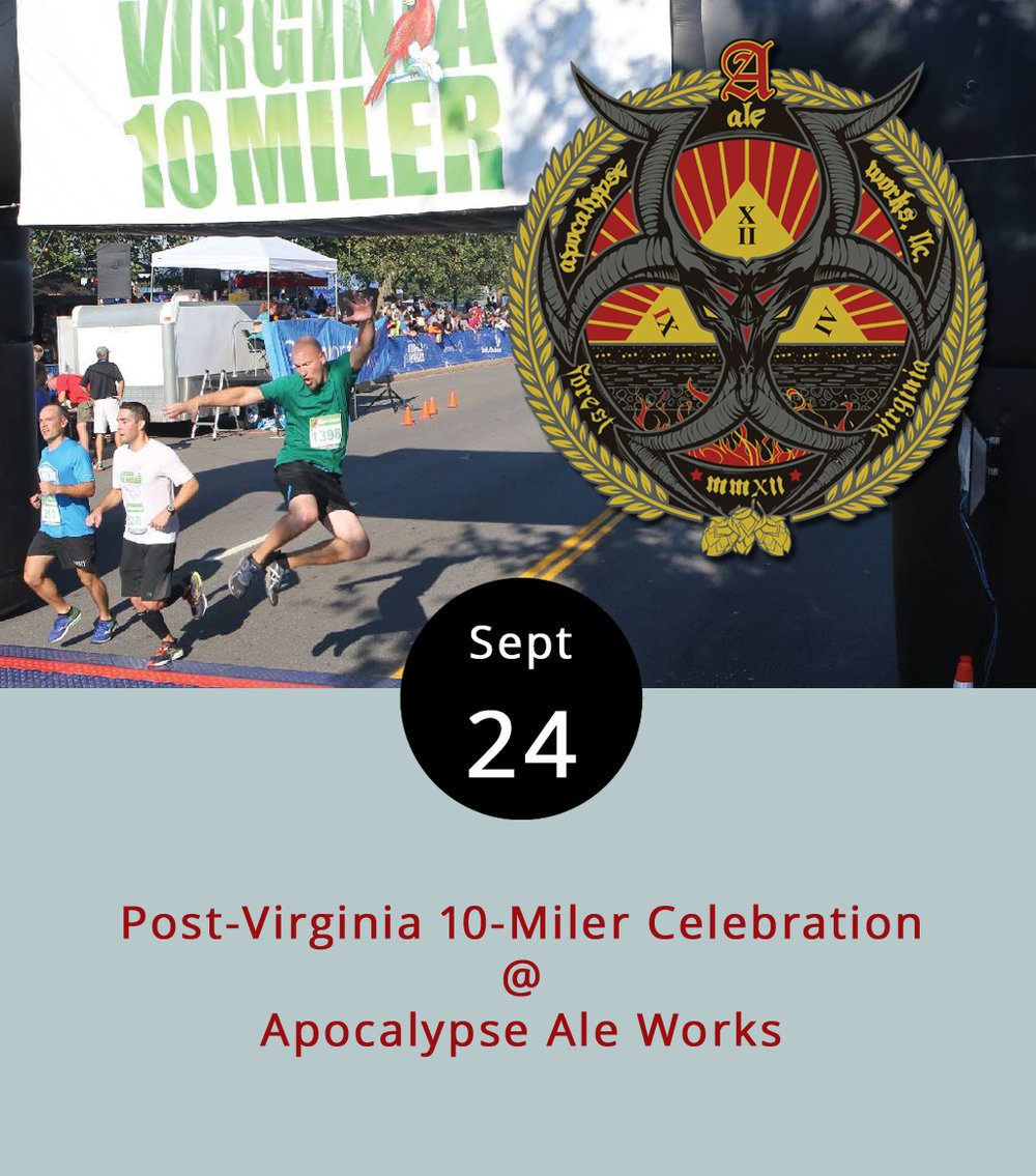 Even if you didn't run in yesterday's Virginia 10 Miler, you can still attend the official post-race celebration today at Apocalypse Ale Works (1257 Burnbridge Rd.). The party runs from noon to 6 p.m. and will feature a special Apocalypse brew called Finish Lime. There will also be live music from 2-5 p.m., and for those who want to eat, the Centra Code Fresh Food Truck will be on hand. For more information, click  here  or call (434) 258-8761.
