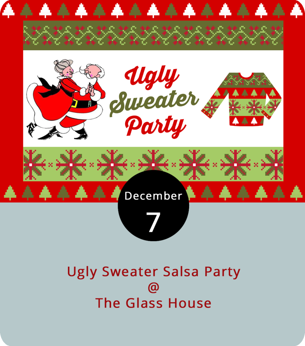 Few articles of clothing are more in vogue this season than the ugly Christmas sweater. And there's plenty of opportunities around the Hill City to wear them, but only one we know of comes with dancing lessons. Join the holiday edition of the weekly Salsa Night at the Glass House (1019 Jefferson St.) tonight. Don your Christmas sweater, snowman tie, Santa hat and elf stockings to join the beginner class from 8-9 p.m. followed by open Salsa dancing until 11 p.m. There'll be prizes for best costume, by which we mean ugliest. Cover is $5, cash only. For more information about the weekly event, visit Lynchburg Salsa's  website . For more information about the event, click  here  or email  lynchburgsalsa@gmail.com .