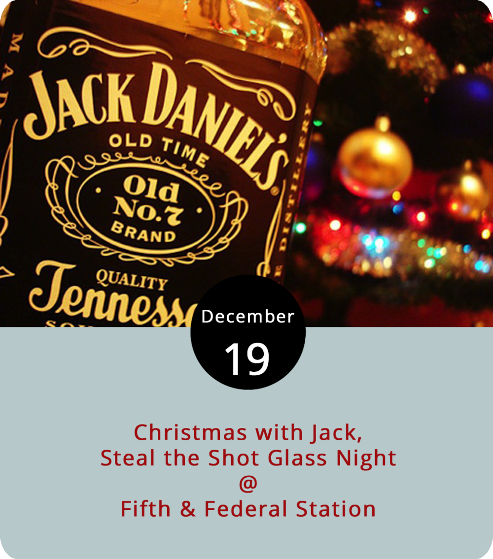 While tradition calls for leaving a glass of milk for Santa, we're considering leaving him a whiskey night cap to greet him after he finishes his annual charitable dash across the globe. We'd hate to regift but we think Kris Kringle will be jollier after a few nips of whiskey from a Jack Daniels shot glass you can take home from Fifth & Federal (801 Fifth St.) tonight. Along with a Steal the Shot night, they'll highlight a couple types of Jack's Tennessee whiskey, such as Fire and Honey, starting at 7 p.m. Customers  are encouraged to dress up for the early Christmas party featuring  tunes by Large Marge and Hellen Bak Band from 8-11 p.m. For more info or updates, click  here  or call (434) 386-8113.