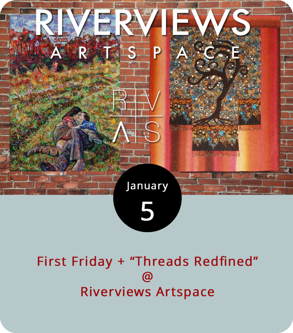 "It's the first Friday of the first month of the year, which means that despite the cold temperatures and the early sunset the local arts community will rally to celebrate at various spots in and around the downtown area. The basic set-up is this: art galleries and other organizations open their doors to newcomers and old friends for a couple of hours starting around 5 and ending around 9 p.m. There's generally plenty to do, much of which is listed on the First Friday  website . For example, you can often count on a congenial reception to mark the opening of a new exhibit at Riverviews Artspace (901 Jefferson St.). This month they've got ""Threads Redefined,"" a dual exhibition of works in fabric by Roanoke artist Elaine Fleck and Charlottesville artist Mary Beth Bellah that runs through February 15. The reception begins at 5:30, with a gallery talk at 6:30. Call Riverviews at (434) 847-7277 for more information, or click  here ."