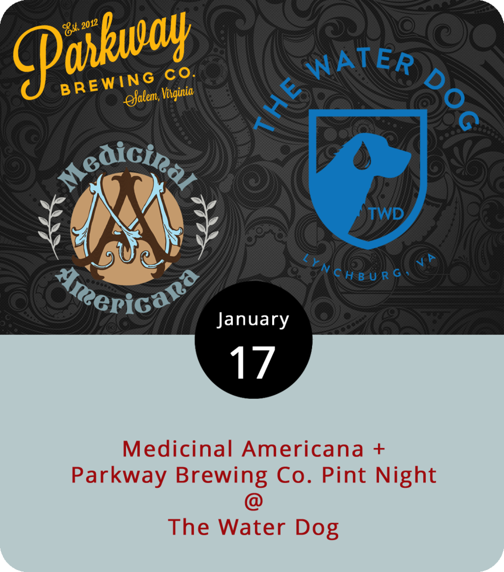 Whether through Americana music, craft brews, or a mix of both, the Water Dog (1016 Jefferson St.) may have a cure for what ails you this evening. Along with the smartly named, physician approved, Roanoke-based band  Medicinal Americana , they're featuring Parkway Brewing Co. beer and take-home glasses. The band specialize in country-rock covers and originals. Along with guitar, bass, and drums, they feature some mean harmonica playing. Parkway's smartly named Coal Miner's Dodder, Majestic Mullet Krispy Kolsch, Grapefruit Get Bent Mountain IPA, and Four Damn Fight To A Pint Double IPA will be on tap. For more information, click  here  or call (434) 333-4681.