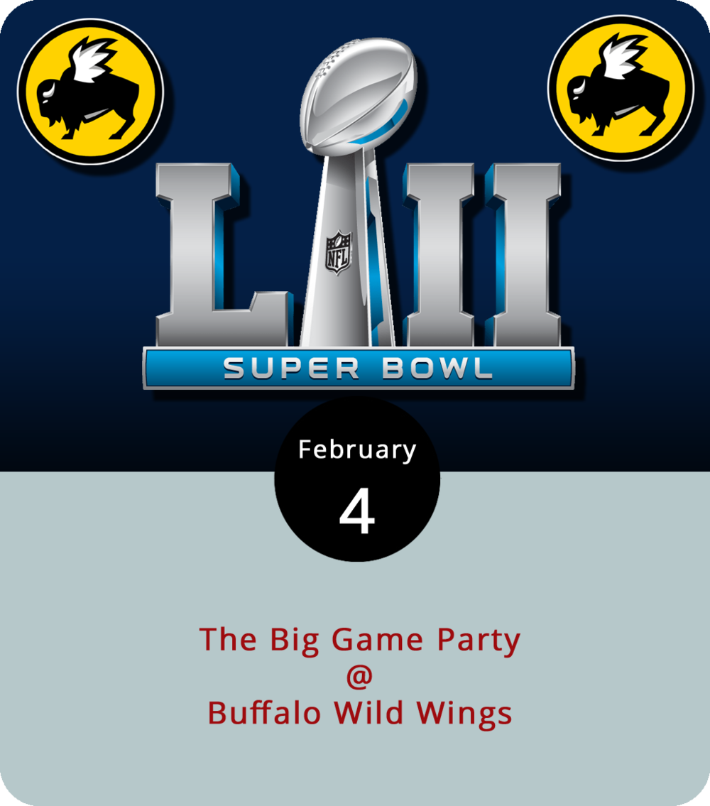 "Buffalo Wild Wings (3812 Wards Rd.) has gone to great lengths to brand itself as the place to watch sports while enjoying big plates of wings and other appetizery things. So it's no surprise that the place will be hopping for the game today, as the Patriots go for their sixth Super Bowl victory overall, and their second against the Eagles of Philadelphia. The folks at the local chapter of Bdubs are hosting a Big Game Party tonight starting at 5 p.m. They've got drink specials, including $2 select domestic drafts, five-beer buckets for $15 and two-for-$10 appetizers. They also plan to have Bud Light product giveaways throughout the evening, including a cooler. Can we get a ""dilly, dilly""? For more information, click  here  or call (434) 237-8111."