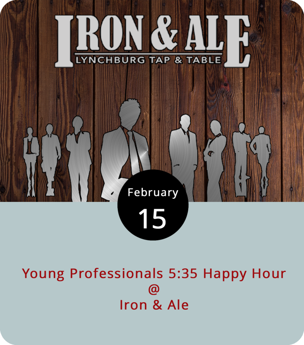 The Young Professionals of Central Virginia will take their monthly 5:35 happy hour to one of the newest establishments in town. At 5:35 p.m., they'll be at Iron and Ale (106 Cornerstone St.) to mingle and network. Iron and Ale is open for business in a brand new building near Liberty, and they're offering an artisanal American  menu , which includes bar favorites like nachos and chicken wings, as well as a selection of sandwiches, steaks, and seafood. No RSVP, membership fees, or cover charge for the YPs. For more information about the group, click  here  or call (434) 847-1447. For more information about the event, click  here .