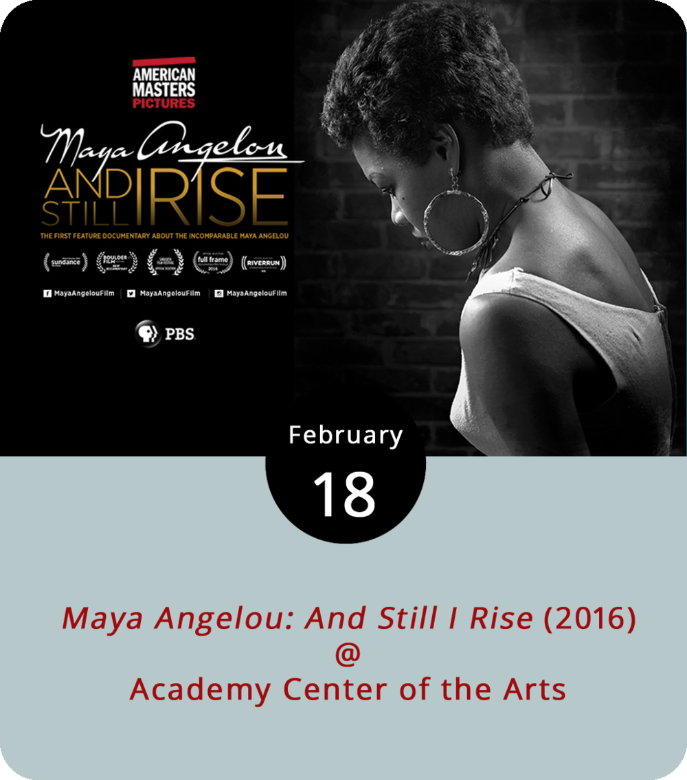 "Maya Angelou (1928-2014) may have been shaped by the culture of the Depressing-era South, but through her work as a poet and a civil rights activist she helped changed that culture for the rest of us. As part of its Black History Month commemoration, the Academy Center of the Arts (519 Commerce St.) presents a screening of the PBS documentary   Maya Angelou: And Still I Rise   (2016), a biopic that traces the evolution of Angelou as singer, dancer, activist, and writer through the lens of filmmakers Bob Hercules and Rita Coburn Whack. The film is part of the PBS ""American Masters' series, which has been spotlighting great talents since 1986. The event is co-hosted by Lynchburg Alumni Chapter of Alpha Kappa Alpha Sorority Inc. and includes a panel discussion led by WSET/ABC-13 reporter Valencia Jones. Doors open at 2:30 p.m. for the 3 p.m. event. For more information, click  here  or call (434) 846-8499."