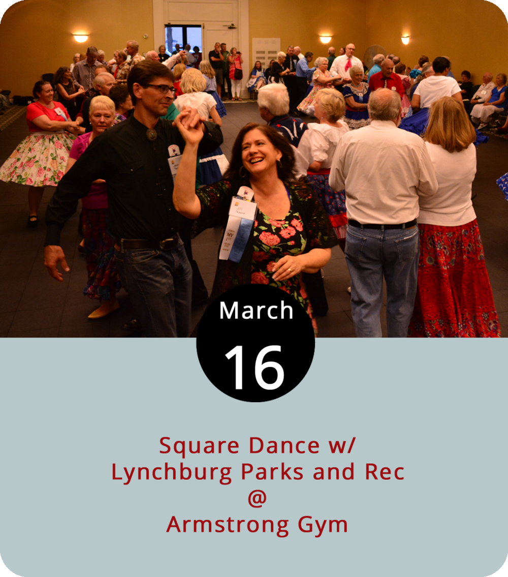 Sometimes it's hip to be square, so try out some old-timey dancing tonight at Armstrong Gym (1721 Monsview Pl.) when Lynchburg Parks and Recreation hosts another round of its Square Dance Night, an event that will include traditional, circle, and set dances set to some old Irish tunes as well as jigs, reels, and polkas. The family event starts at 7 p.m. and goes until 9 p.m. No partner is required. Tickets are $5 in advance or $8 at the door. For more information, including tickets, click  here  or call (434) 455-5858.