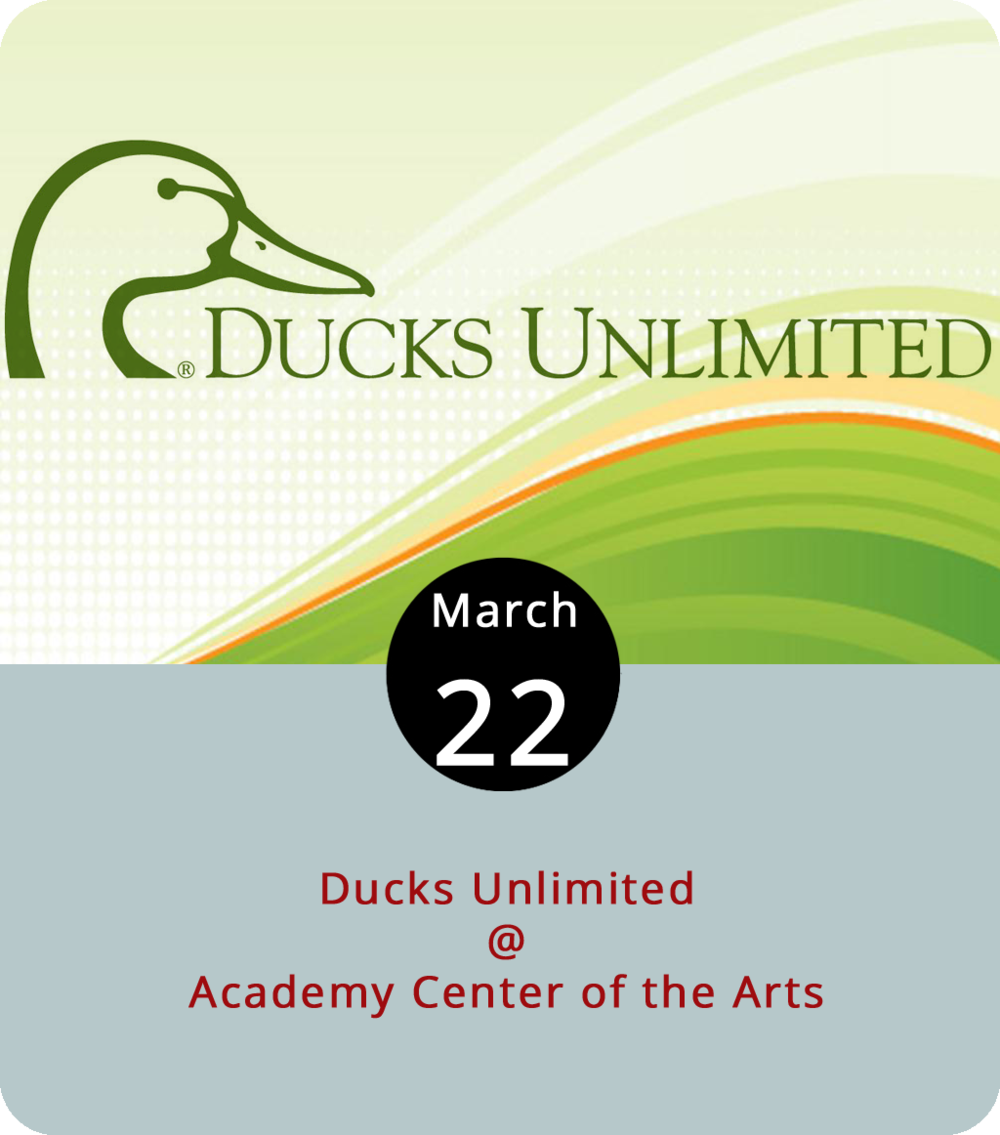 We have it on good word that you don't have to be a game hunter or even the outdoorsy type to enjoy what's on the menu this evening at the Academy Center of the Arts (600 Main St.). Ducks Unlimited, for those who don't know, is the world's largest private waterfowl and wetlands conservation organization, and in these troubled times it represents a healthy alliance of hunters and environmentalists. Just read the nonprofit's official  statement on firearms . This evening they'll be focusing on the gamier aspects of their mission — namely the ducks and other wild game. That's what on the menu for the fundraising dinner event that runs from 5:30 to 9:30 p.m. Tickets are $85 per person and $125 for couples. Click  here  for more info and for tickets.