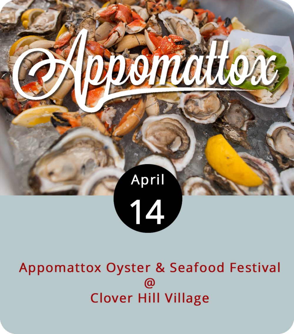 When we think of seafood, there's one place in Virginia that immediately comes to mind: Appomattox. Okay, maybe it's not the first place that comes to mind. But Appomattox is home to an annual Oyster & Seafood Festival that features James River oysters, Maryland-style crab cakes, and shrimp po boys, as well as a selection of craft brews, regional distilled beverages, and local wines. The event, hosted by the Appomattox Historical Society at Clover Hill Village Living History Center (5747 River Ridge Rd.), runs from noon until 6 p.m. Tickets are $15 in advance or $25 at the gate. For more info, click  here .